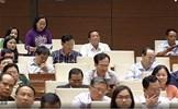 """Chất vấn tại Quốc hội: Nếu Bộ trưởng không """"thuộc bài"""""""