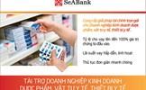 SeABank hỗ trợ doanh nghiệp kinh doanh dược phẩm, vật tư y tế, thiết bị y tế