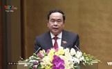 Chủ tịch Trần Thanh Mẫn trình bày Báo cáo tổng hợp ý kiến, kiến nghị của cử tri và nhân dân gửi tới Quốc hội