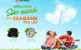 SeABank dành hàng nghìn quà tặng cho khách hàng gửi tiết kiệm