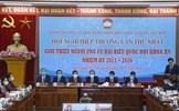 Một số quy định mới về MTTQ Việt Nam tham gia công tác bầu cử đại biểu Quốc hội khóa XV và đại biểu HĐND các cấp nhiệm kỳ 2021 - 2026
