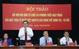 Đổi mới phương thức hoạt động của MTTQ Việt Nam và các đoàn thể chính trị - xã hội
