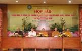 Họp báo về công tác chuẩn bị Đại lễ Phật đản Liên hợp quốc 2019
