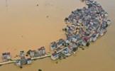 Lũ lụt nghiêm trọng nhất 3 thập kỷ tàn phá nhiều tỉnh thành ở Trung Quốc