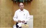 Thủ tướng Nguyễn Xuân Phúc: Quản lý chặt chẽ cửa khẩu từ phía Bắc đến phía Nam