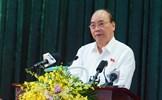 Thủ tướng Nguyễn Xuân Phúc: Chúng ta không có ước mơ nào khác hơn là nâng cao mức sống người dân