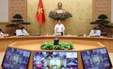 Thủ tướng Chính phủ yêu cầu khẩn trương hoàn thiện hai chiến lược lớn, sớm có chính sách kích thích kinh tế