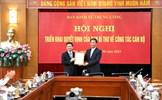 Ban Bí thư điều động, bổ nhiệm Phó Trưởng Ban Kinh tế Trung ương