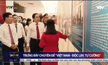 """Trưng bày chuyên đề """"Việt Nam - Độc lập, tự cường"""""""