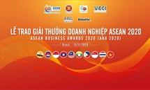 Lễ trao Giải thưởng Doanh nghiệp ASEAN 2020: Nơi tôn vinh những doanh nghiệp, doanh nhân xuất sắc nhất khu vực