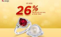 Khách đặt mua trang sức DOJI sẽ nhận ngay ưu đãi tới 26%