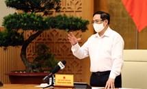 Thủ tướng Phạm Minh Chính chỉ đạo tiếp tục thực hiện nghiêm, hiệu quả các biện pháp phòng, chống dịch COVID-19