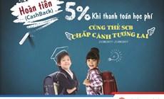 Cùng thể SCB chắp cánh tương lai: Hoàn tiền 5% khi thanh toán học phí!