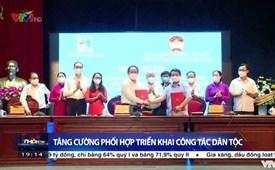 Tăng cường phối hợp giữa Ủy ban Trung ương MTTQ Việt Nam và Ủy ban Dân tộc